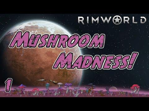 Rimworld: Mushroom Madness - Part 1: Mycology 101