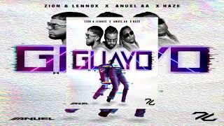 Zion & Lennox Ft  Anuel AA - Guayo