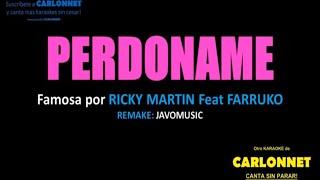 Perdoname - Ricky Martin feat Farruko (Karaoke)