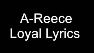 A Reece   Loyal Lyrics