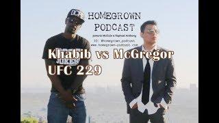 Homegrown Podcast - S1E06 - Khabib vs McGregor fight, UFC 229
