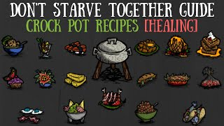 Dont Starve Together Guide: All Crock Pot Recipes [HEALING]