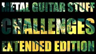 Metal Guitar Stuff - Challenges (Extended Edition)
