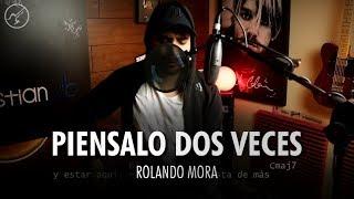 Piénsalo Dos Veces ROLANDO MORA | Cover Acústico Christianvib