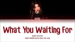 R.Tee x Anda (안다) - What You Waiting For (뭘 기다리고 있어) ((Color Coded Lyrics Han/Rom/Eng  가사) |Jendukie