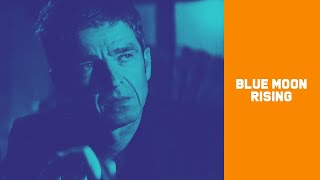 Musik-Video-Miniaturansicht zu Blue Moon Rising Songtext von Noel Gallagher's High Flying Birds