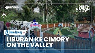 DESTINATION UPDATE: Liburan ke Cimory On The Valley di Ungaran, Pabrik Susu hingga Miniatur Dunia
