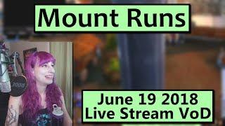Mount Runs - June 19th Live Stream VoD