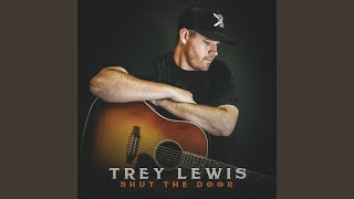 Trey Lewis Whatever Happened To That