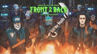 SNAILS & Kill The Noise - Front 2 Back (feat. Sullivan King)