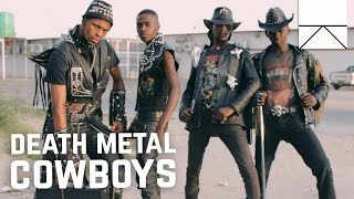 Who Are the Death Metal Cowboys of Africa?
