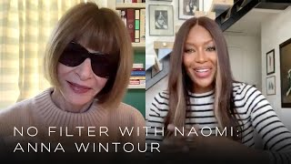 Anna Wintour On Why She Pushed For Naomis First American Vogue Cover | No Filter With Naomi