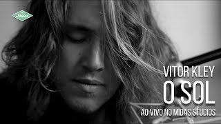 Vitor Kley - O Sol (Piano E Voz Ao Vivo No Midas Studios)