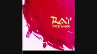 """تحميل اغاني Cheb Kader """"Rai Derli"""" MP3"""