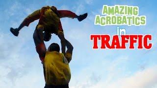 Amazing Acrobatics in Traffic