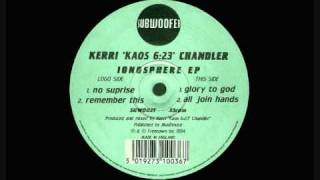 Kerry Chandler - Ionosphere Ep - Glory to god