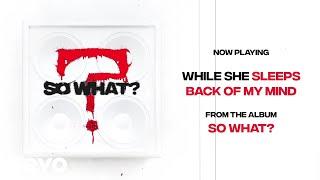 While She Sleeps   BACK OF MY MIND (Audio)