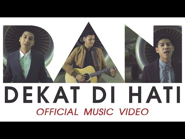RAN - Dekat di Hati (Official Music Video)