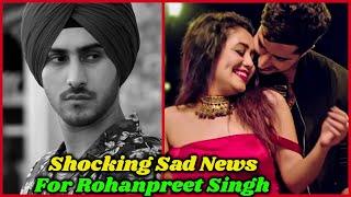 Sad News For Neha Kakkar Husband Rohanpreet Singh