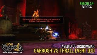 Garrosh Vs Thrall Evento Asedio De Orgrimmar (ES)