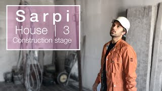 Sarpi House - Construction Stage