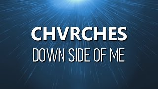 CHVRCHES - Down Side Of Me (Lyric Video)