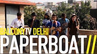 Paperboat on Balconytv Delhi - rahulrajkhowa