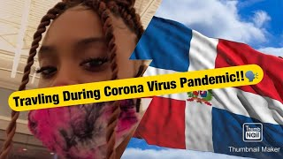 ' FLYING TO THE DOMINICAN REPUBLIC AFTER PANDEMIC!😷! Vlog!!!!!