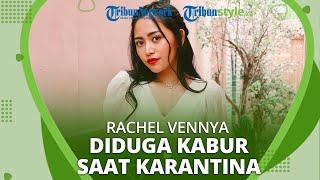 Influencer Rachel Vennya Hebohkan Warganet, karena Diduga Kabur dari Wisma Pademangan Jakarta