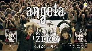 angela/ニューアルバム「ZERO」CM