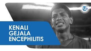 Kenali Gejala Encephilitis, Penyakit yang Menyerang Alfin Lestaluhu