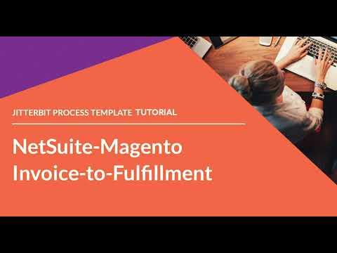 Jitterbit Process Template - NetSuite-Magento Invoice-to-Fulfillment Process Template