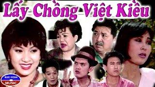 Lấy Chồng Việt Kiều - Cải Lương Hài 2019 - Y Phụng, Hoàng Phúc, Hồng Vân, Bảo Quốc, Duy Phương, Ngọc Giàu, Việt Anh