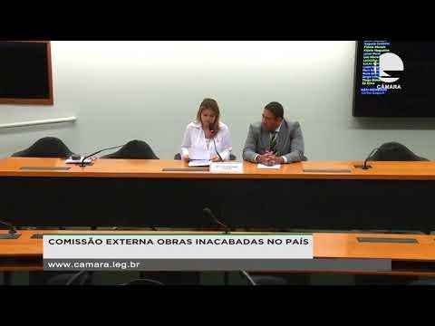 COMISSÃO EXTERNA OBRAS INACABADAS NO PAÍS - Reunião Deliberativa - 11/03/202...