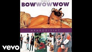 Bow Wow Wow - Do You Wanna Hold Me? (Audio)