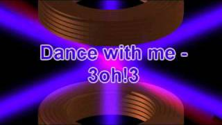 Dance With Me - 3oh!3