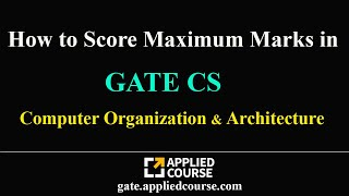 How to get maximum marks in Computer Organisation & Architecture(COA) | GATE CS | Computer Science