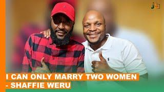 I Can Only Marry Two Women  – Shaffie Weru   #BongaNaJalas