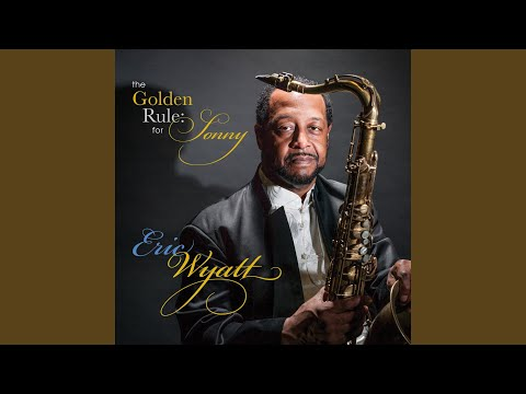 The Golden Rule (For Sonny Rollins) online metal music video by ERIC WYATT