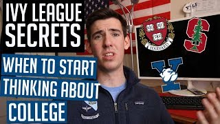 IVY LEAGUE SECRETS: When to Start Thinking About College