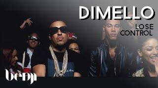 Dimello - Lose Control - ft. French Montana