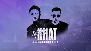 NHẠT - Phan Mạnh Quỳnh [M.A Remix]