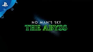 No Man's Sky - The Abyss Trailer | PS4