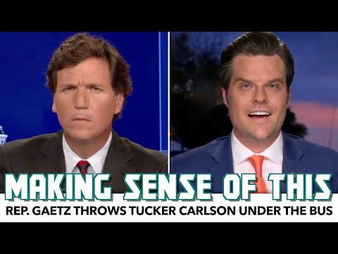 Matt Gaetz Throws Tucker Carlson Under The Bus In Wild Interview