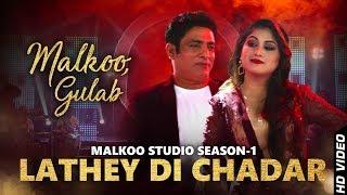 Lathey Di Chadar   Malkoo   Gulaab   Latest Punjabi Song 2018   Malkoo Studio