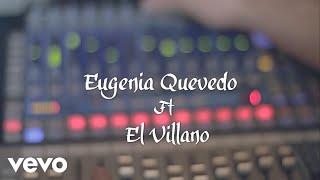 Eugenia Quevedo - Te Perdiste Mi Amor Ft. El Villano (Video Oficial) ft. El Villano
