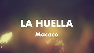 Macaco - La Huella (Letra)