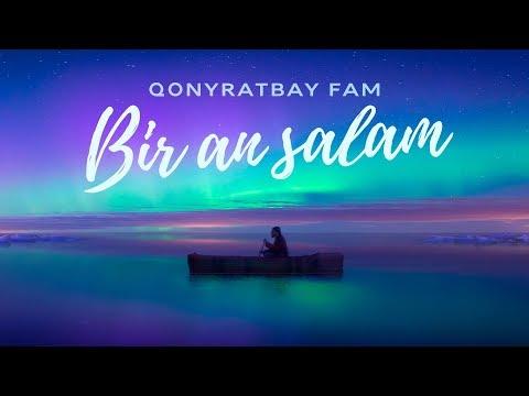 Qonyratbay Fam - Bir an salam