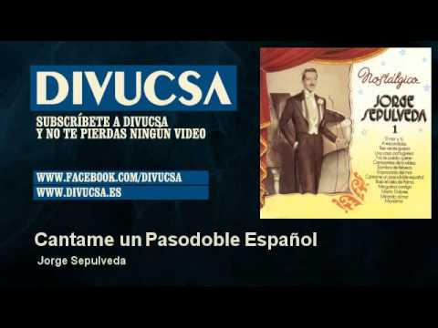 Jorge Sepulveda - Cantame un Pasodoble Español - Divucsa