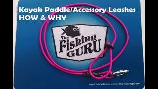 Kayak / Paddle Leash . . . How and Why - The Fishing Guru